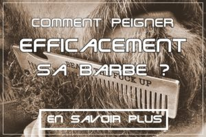Comment peigner efficacement sa barbe ?