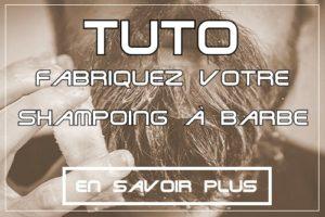 TUTO - Fabriquez votre shampoing à barbe